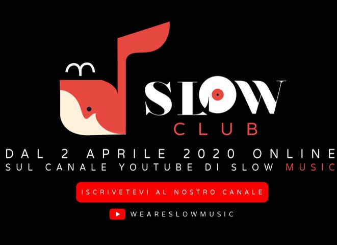 Da Slow Music nasce l'idea Slow Club, musica e tanto altro