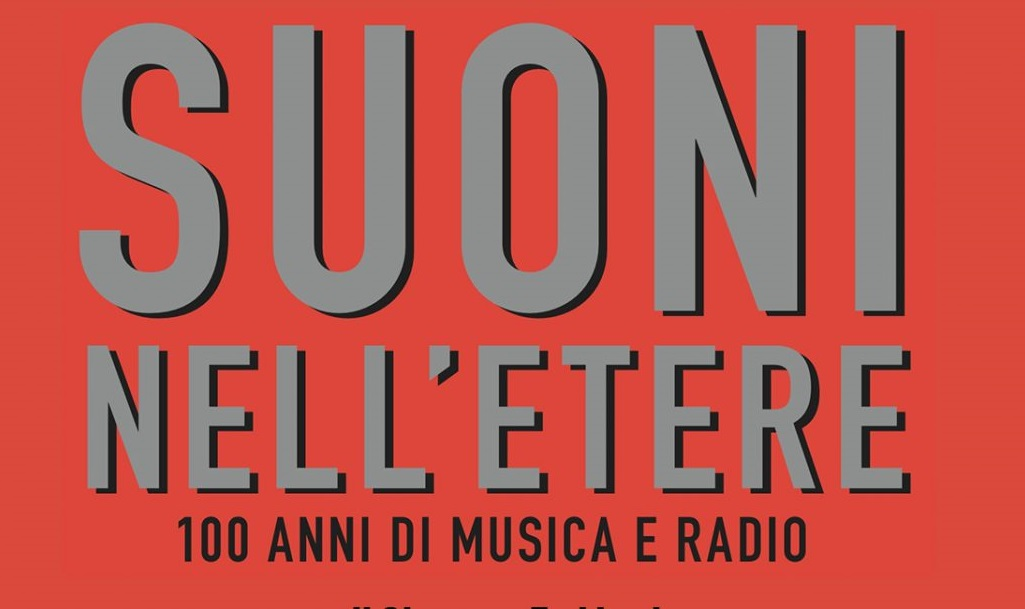 """Il 29 settembre in uscita il libro """"Suoni nell'Etere: 100 anni di musica e radio"""""""