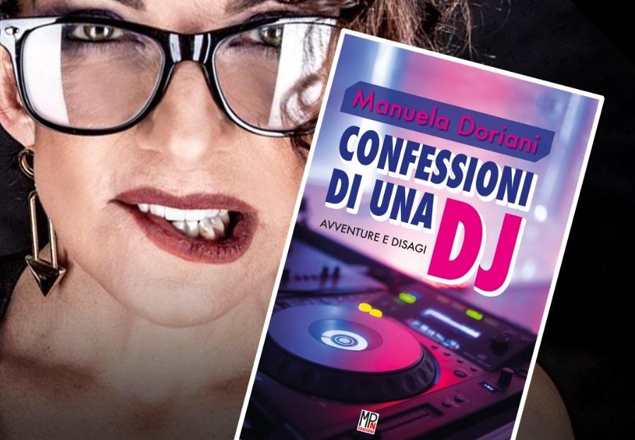 """Tra sei giorni esce """"Confessioni di una dj"""", il nuovo libro di Manuela Doriani"""